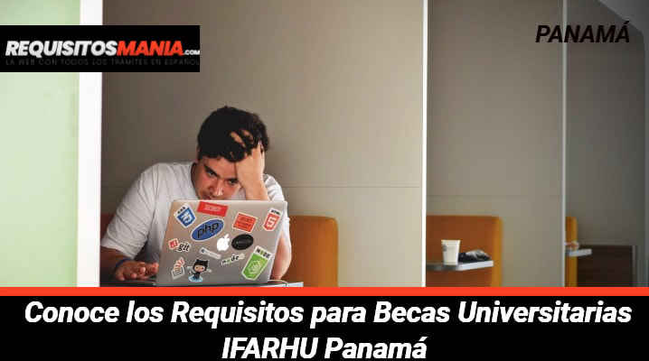 Requisitos para Becas Universitarias IFARHU Panamá
