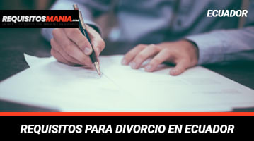 Requisitos para divorcio en Ecuador